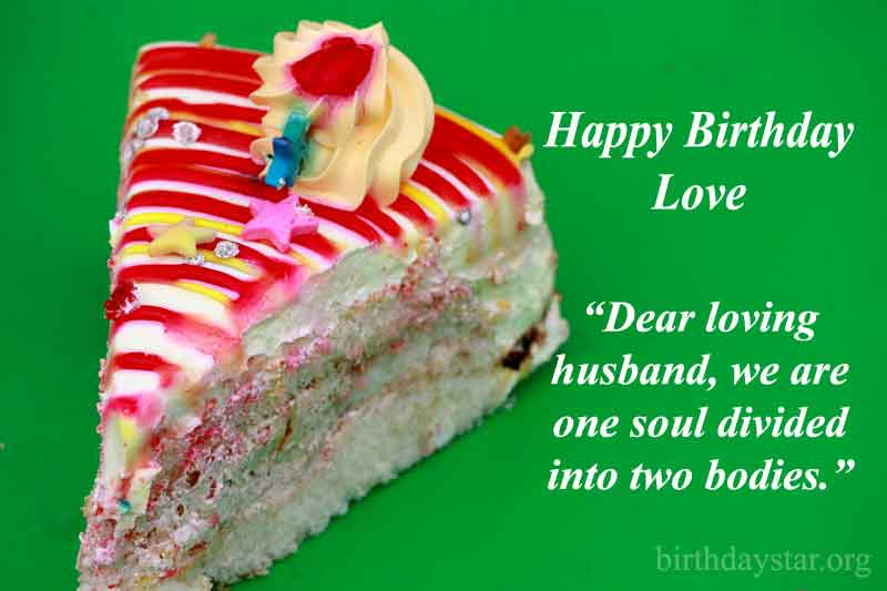 Dear loving husband, we are one soul divided into two bodies.
