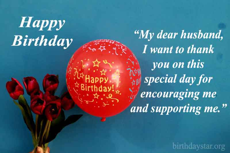 My dear husband, I want to thank you on this special day for encouraging me and supporting me.
