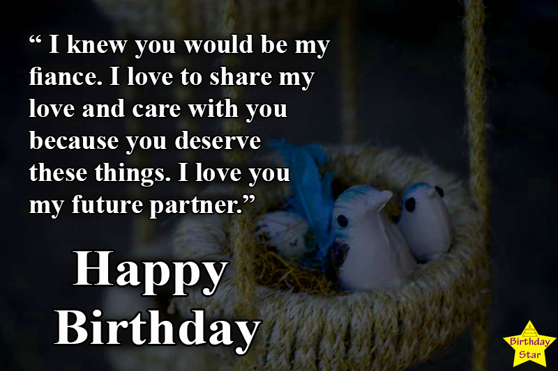 Happy birthday quotes for fiance male