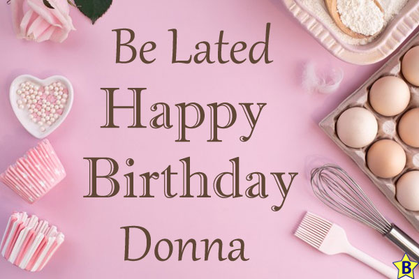 be-lated happy birthday donna images