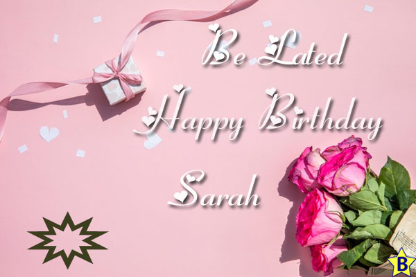 be-lated Happy Birthday Sarah Images