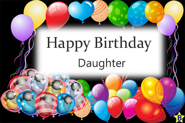 Happy Birthday to the best daughter ever images