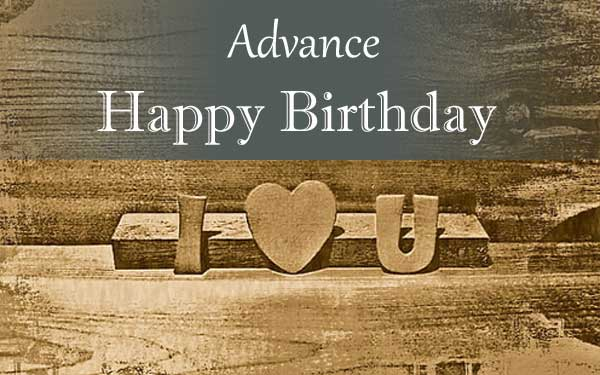 advance happy birthday images with love