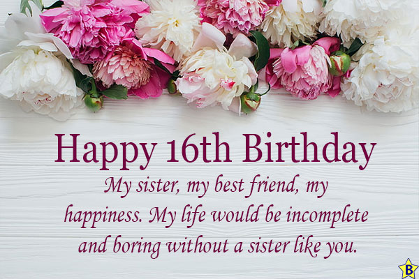 Happy 16th birthday sister