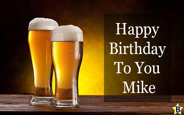 Happy birthday mike beer
