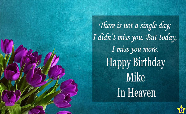 Happy birthday mike in heaven