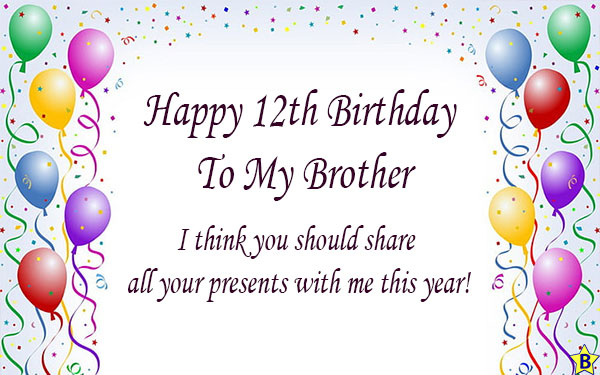 happy 12th birthday for brother