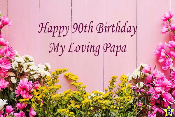 happy 90th birthday Papa