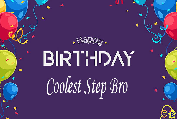 happy birthday coolest step brother images