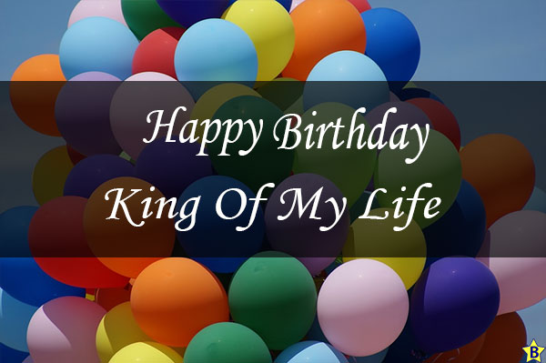 happy birthday king of my life images