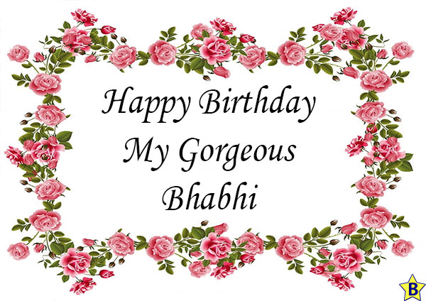Birthday wishes for gorgeous bhabhi