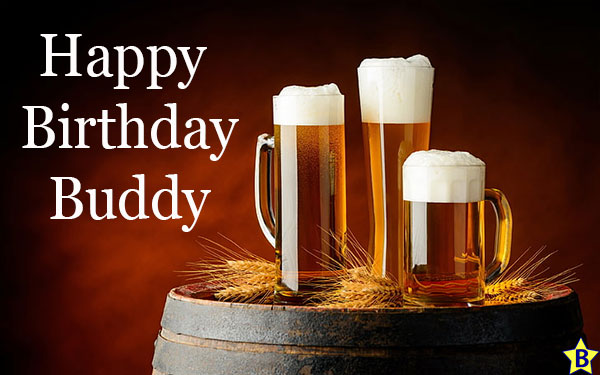 Happy Birthday buddy Beer pics